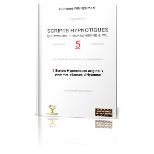 """Livre """"Scripts Hypnotiques en Hypnose Ericksonienne et PNL - Partie 5"""""""
