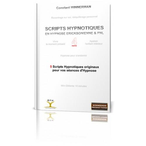"""Livre """"Scripts Hypnotiques en Hypnose Ericksonienne et PNL - Partie 4"""""""