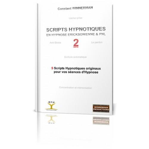 """Livre """"Scripts Hypnotiques en Hypnose Ericksonienne et PNL - Partie 2"""""""